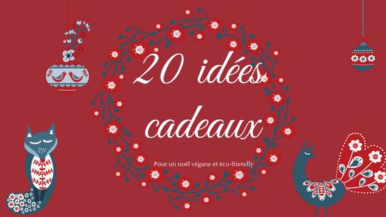 Sélection de 20 cadeaux de Noël véganes